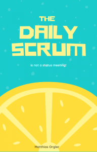 Buchtitel, The Daily Scrum is not a status meeting.